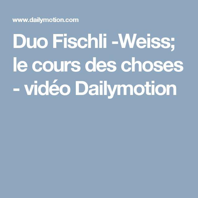 Duo Fischli -Weiss; le cours des choses - vidéo Dailymotion