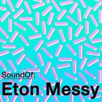 SoundOf: Eton Messy by Ministry of Sound on SoundCloud