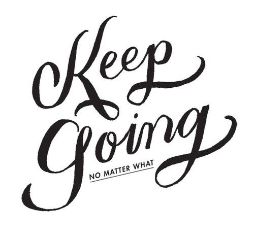 I need motivation today: Nomatterwhat, Keepgoing, Inspiration, Quotes, No Matter What, Motivation, Keep Going