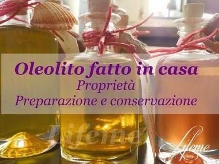 L'oleolito fatto in casa è molto facile da fare.Spiegazione dei vari metodi di preparazione e tabella delle erbe per oleolito e loro proprietà.