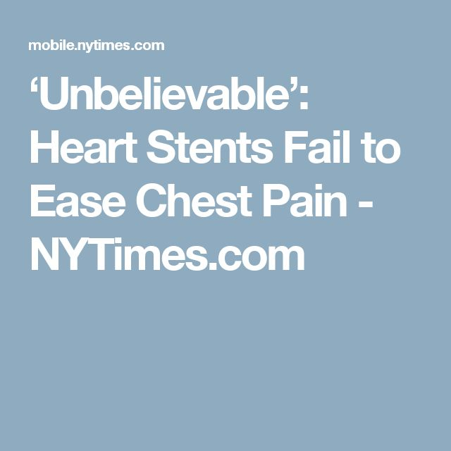 'Unbelievable': Heart Stents Fail to Ease Chest Pain - NYTimes.com