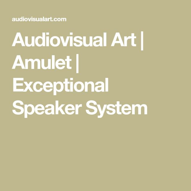 Audiovisual Art | Amulet | Exceptional Speaker System