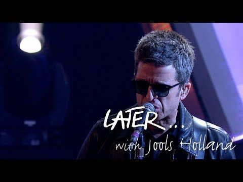 Noel Gallagher's High Flying Birds - She Taught Me How To Fly - Later… with Jools Holland - BBC Two - YouTube