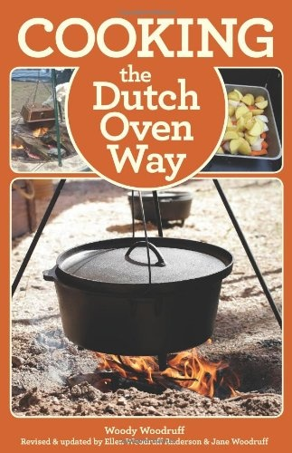 The Dutch Oven Has Been Used For Centuries To Cook Bake And Fry Food Large Groups Families In Backyard A Trailer Or Camping On Trail