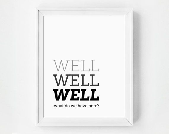 Well Well Well Funny Print Humorous Quote by GirlFridayPaperArts