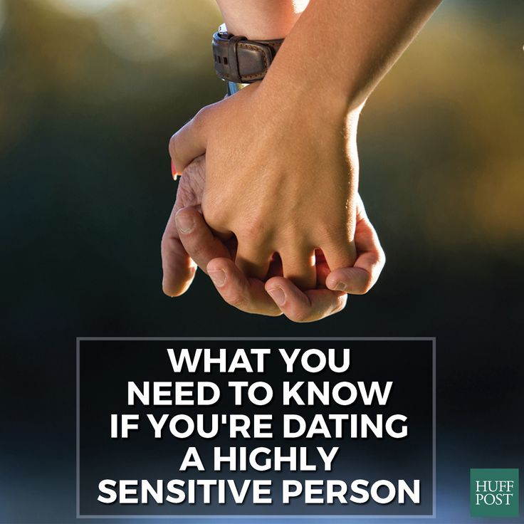 I'm sensitive. In A Relationship With A Highly Sensitive Person? Heres What You Need To Know