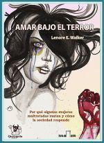 El libro Amar bajo el Terror nos trae historias de mujeres que se enamoraron y amaron a hombres que las maltrataron; pero con una diferencia: no tuvieron oportunidades para la huida y su instinto de supervivencia activó la autodefensa.