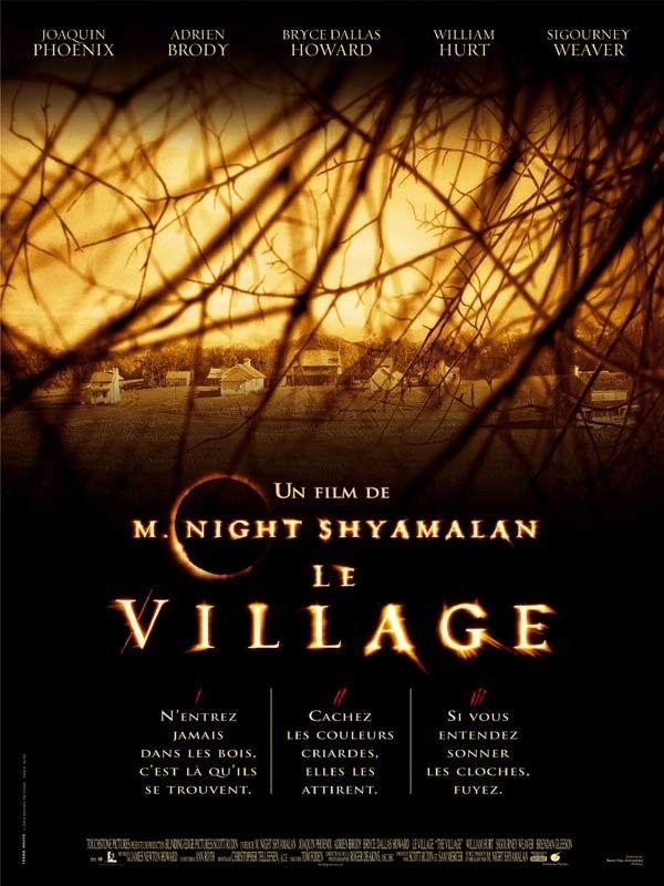 Le Village - Date de sortie18 août 2004 (1h48min) - Réalisé parM. Night Shyamalan - Avec Bryce Dallas Howard, Joaquin Phoenix, Adrien Brody - GenreFantastique, Thriller - Nationalité Américain - Presse 3,7/5 Spectateurs 3/5