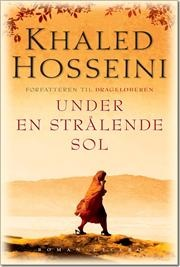 Under en strålende sol af Khaled Hosseini, ISBN 9788770790796