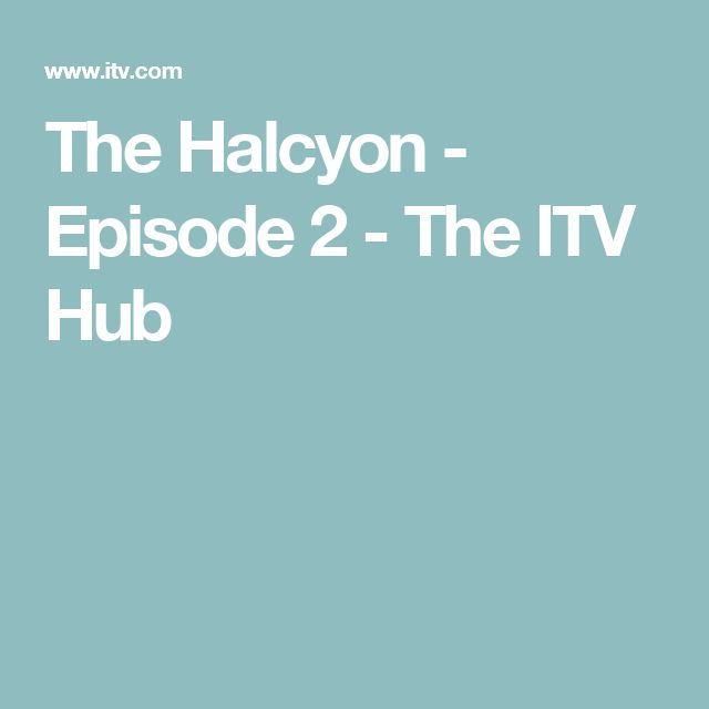 The Halcyon - Episode 2 - The ITV Hub
