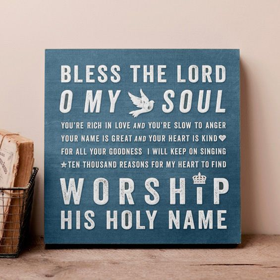 Bless the Lord O my soul...