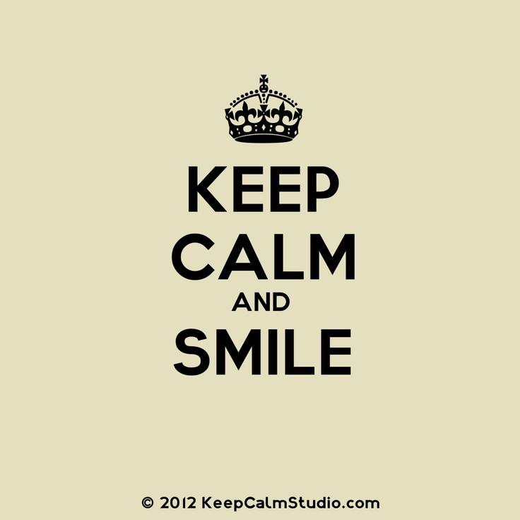 Keep Calm And Smile Quotes: 36 Best Keep Calm And... Images On Pinterest