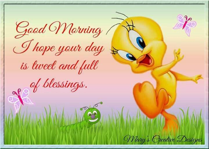 Good Morning, I Hope Your Day Is Tweet And Full Of Blessings morning good morning morning quotes good morning quotes good morning greetings
