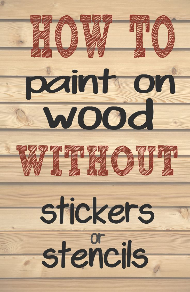 how to paint letters and words on wood without needing