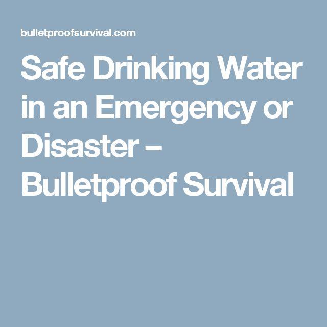 Safe Drinking Water in an Emergency or Disaster – Bulletproof Survival