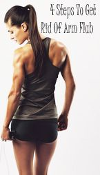 4 Steps to get rid of arm flab