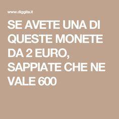 SE AVETE UNA DI QUESTE MONETE DA 2 EURO, SAPPIATE CHE NE VALE 600