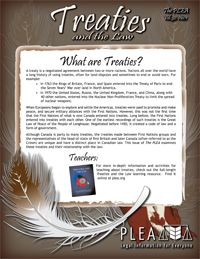 Treaties and the Law - introduces students to the unique place that Treaties hold in Canadian Law. Ideal for Senior Social Studies, Native Studies, History, and Law, this newsletter illustrates how the law recognizes Treaty rights as enforceable rights, but implementing them has been a difficult and complex task.