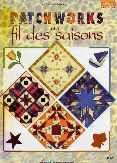 Patchworks AU Fil des Saisons - Yolanda J - Picasa Web Albums... FREE BOOK, PATTERNS AND INSTRUCTIONS!
