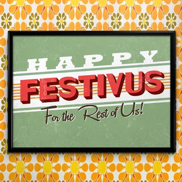 Happy Festivus for the Rest of Us, Christmas Poster Art Print Sign from the Jerry Seinfeld TV show. This print would make a funny Christmas gift or decoration, or Hanukkah decoration or gift. Use it f