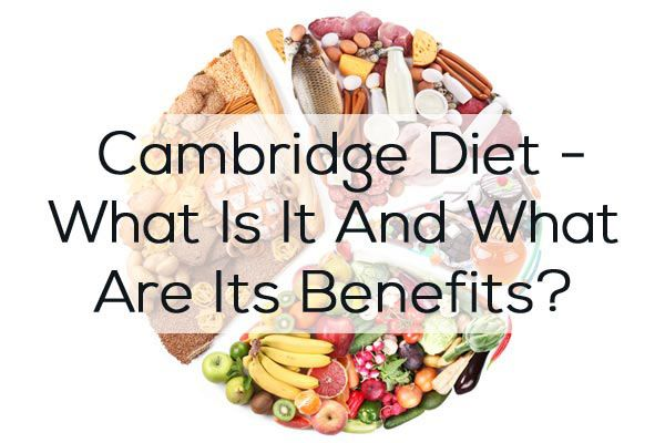 Cambridge Diet – What Is It And What Are Its Benefits?