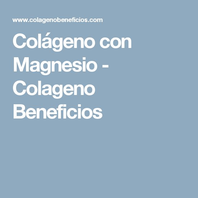 Colágeno con Magnesio - Colageno Beneficios