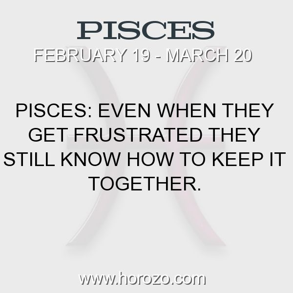 Fact about Pisces: Pisces: Even when they get frustrated they still know... #pisces, #piscesfact, #zodiac. Pisces, Join To Our Site https://www.horozo.com You will find there Tarot Reading, Personality Test, Horoscope, Zodiac Facts And More. You can also chat with other members and play questions game. Try Now!
