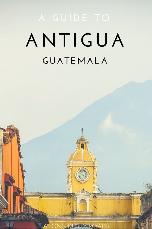 Everything you need to know to plan a great stay in Antigua, the prettiest city in Guatemala.