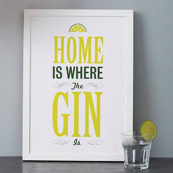 'Home Is Where The Gin Is' Print from notonthehighstreet.com