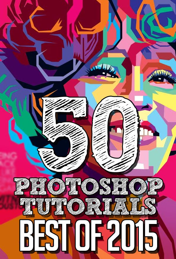50 Best Adobe Photoshop Tutorials of 2015 #bestof2015 #besttutorials #pstuts #photoshoptutorials