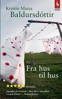 Kristín Marja Baldursdóttir - Fra hus til hus - 2013