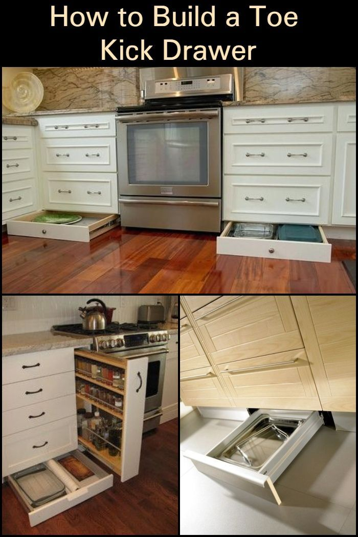 Make A Toe Kick Drawer For Extra Kitchen Storage Kitchen Remodel Small Kitchen Design Kitchen Remodel