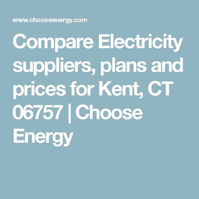 Compare Electricity suppliers, plans and prices for Kent, CT 06757   Choose Energy