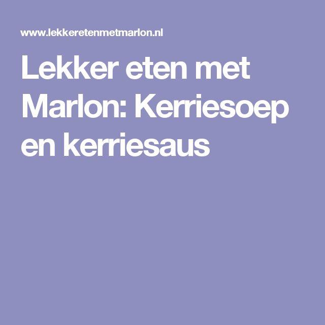 Lekker eten met Marlon: Kerriesoep en kerriesaus