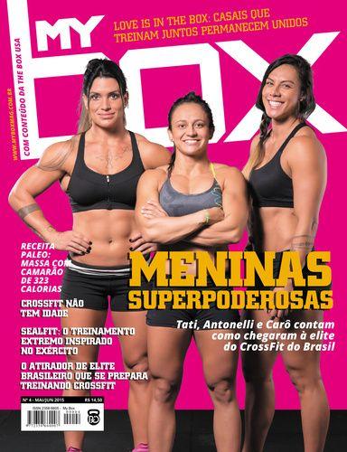 Edição #04 - Tata Rebane, Antonelli Nicole e Carô Hobo são algumas das grandes estrelas da alta intensidade brasileira e grandes divulgadoras da metodologia da CrossFit no país. Juntas, elas compõe a primeira capa nacional da Revista MyBOX.