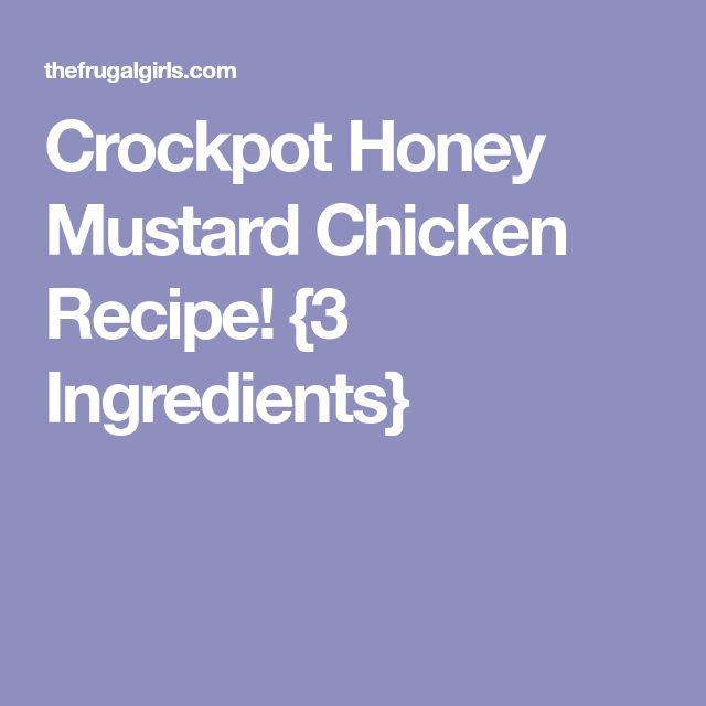 Crockpot Honey Mustard Chicken Recipe! {3 Ingredients}
