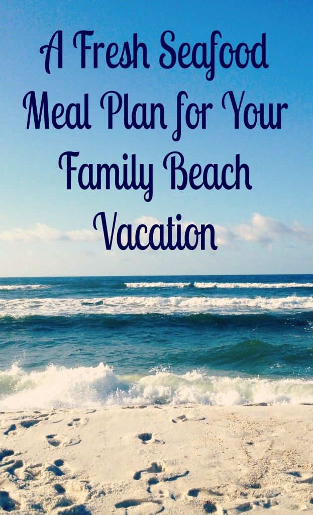 A Fresh Seafood Meal Plan for Your Family Beach Vacation #BareFeetontheBeach - Bare Feet on the Dashboard