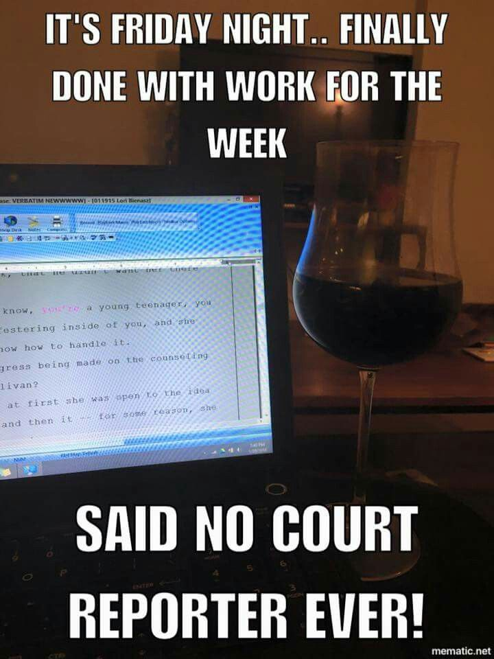 Court reporter life.                                                                                                                                                                                 More