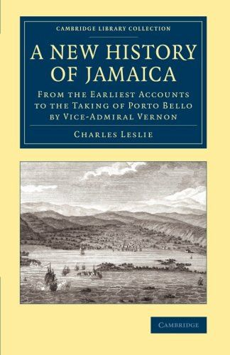 A New History of Jamaica: From the Earliest Accounts to the Taking of Porto Bello by Vice-Admiral Vernon (Cambridge Library Collection - Sla