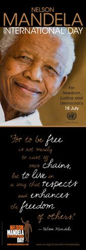 Nelson Mandela International Day today, July 18...For Freedom, Justice and Democracy