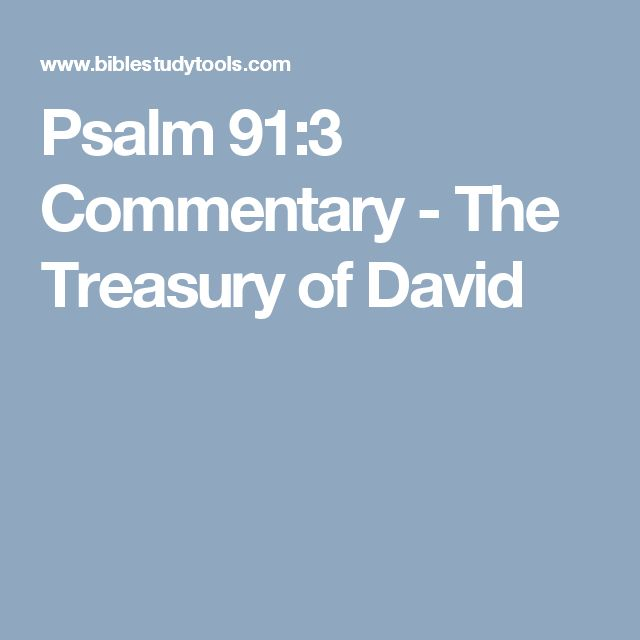 Psalm 91:3 Commentary - The Treasury of David