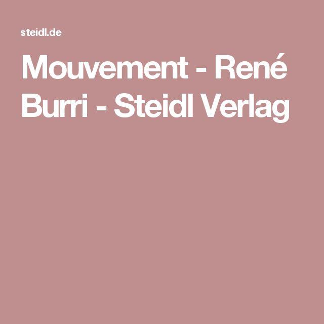 Mouvement - René Burri - Steidl Verlag