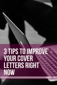 3 Tips to Improve Your Cover Letters Right Now | Employed AF