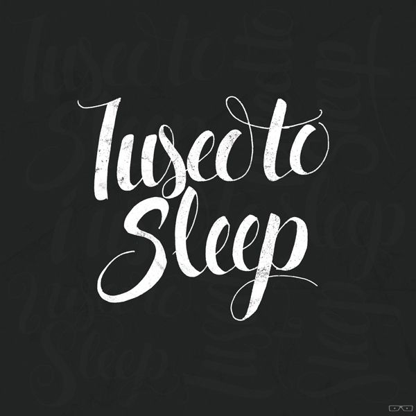 I Used To Sleep. Parents, can you relate? [handlettering by Jason Vanderberg]
