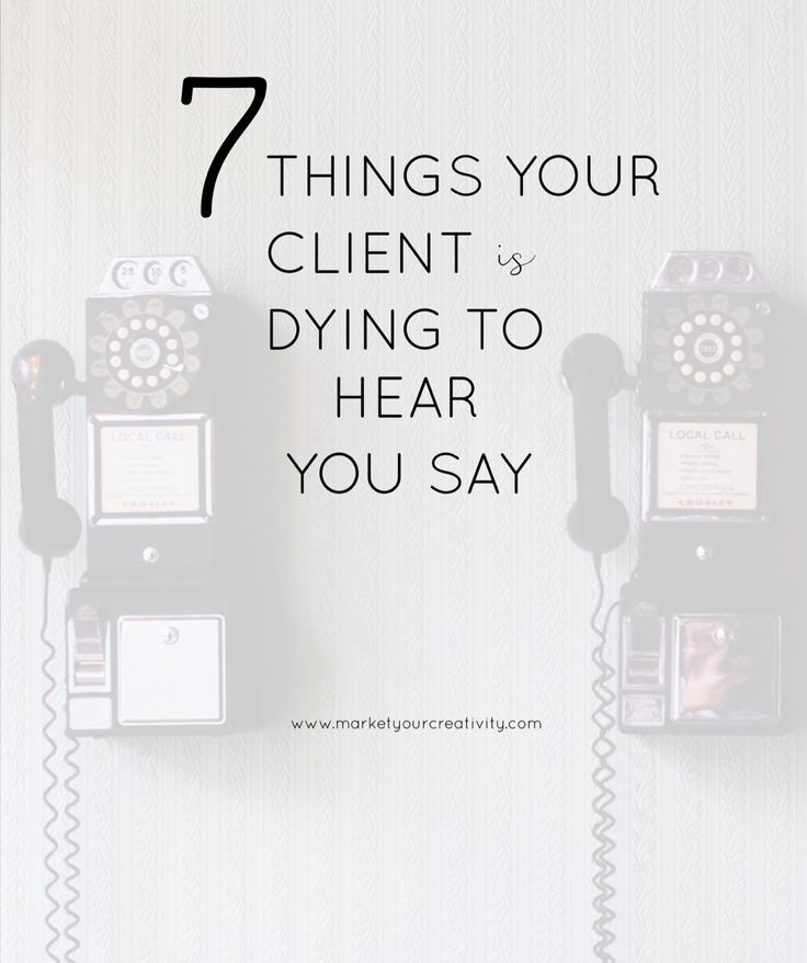 7 Things Your Client Is DYING to Hear May 10, 2016 By Lisa Jacobs Leave a Comment 7 Things Your Client Is DYING to Hear