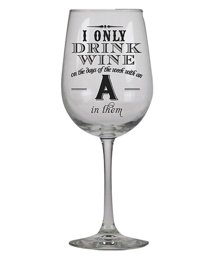 I only drink wine... Funny wine glass, Wine glass quotes
