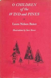 O Children of the Wind and Pines by Laura Nelson Baker - Stated First Edition - from E M Maurice Books, LLC, ABAA and Biblio.com