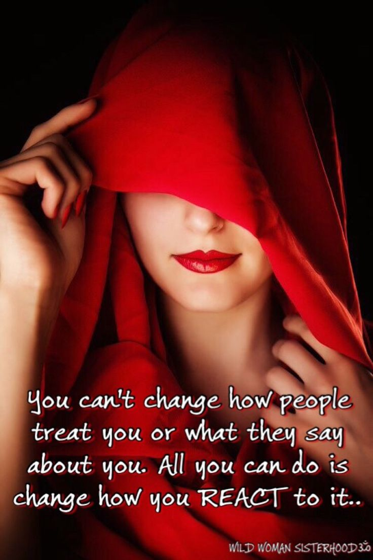 You can't change how people treat you or what they say about you. All you can do is change how you react to it. WILD WOMAN SISTERHOODॐ #WildWomanSisterhood #wildwomanmedicine #brewyourmedicine #wildwomanteachings #embodyyourwildnature