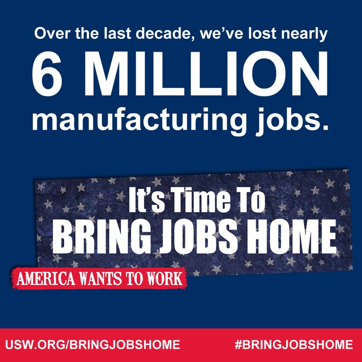 #JOBSECURITY #TRADE: We've lost six million jobs to outsourcing. It's time to bring jobs home. Visit usw.org/bringjobshome to find out how you can help. #aflcio #usw