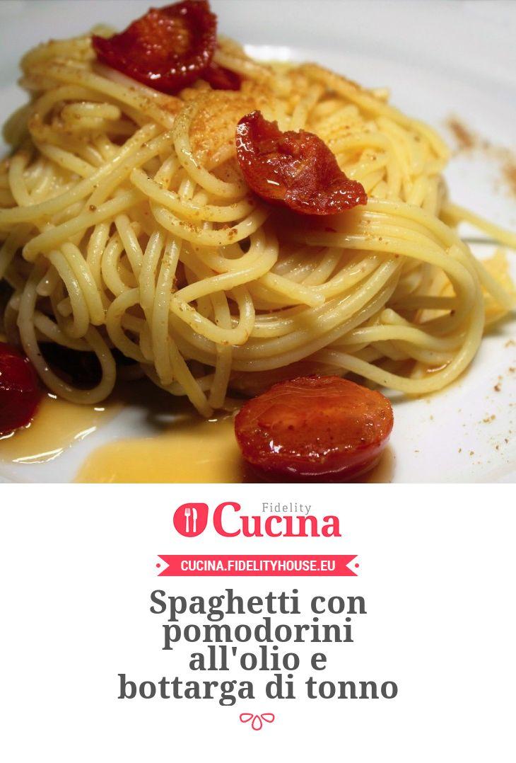 Spaghetti con pomodorini all'olio e bottarga di tonno della nostra utente Elena. Unisciti alla nostra Community ed invia le tue ricette!